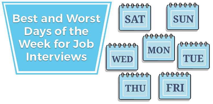 Best and Worst Days of the Week for Job Interviews