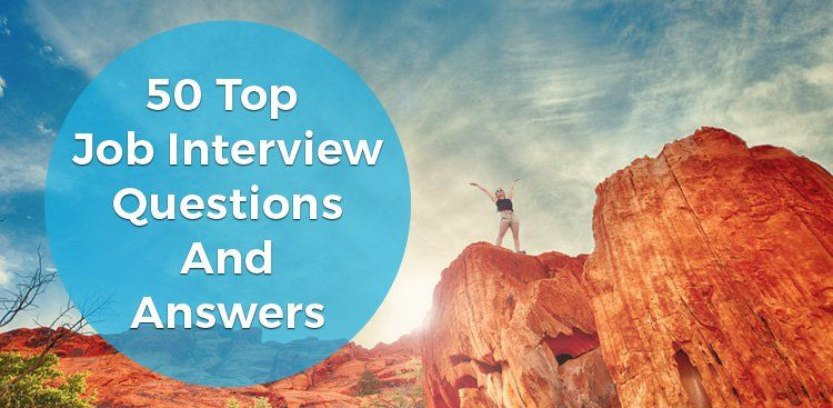 Interview Questions: 50+ Questions and Answers
