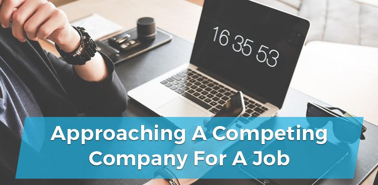 Approaching a Competing Company for a Job