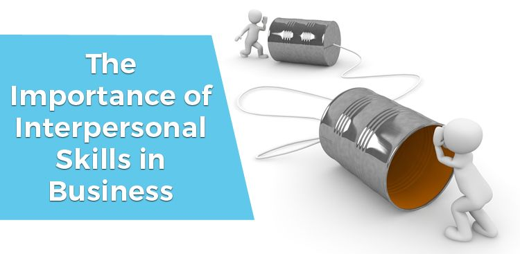The Importance of Interpersonal Skills in Business