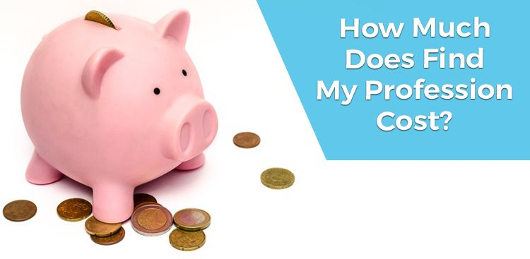 How Much Does Find My Profession Cost?