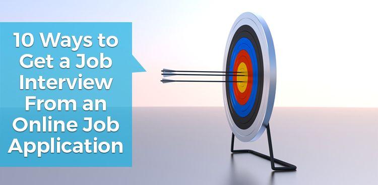 10 Ways to Get a Job Interview From an Online Job Application