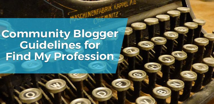 Community Blogger Guidelines for Find My Profession