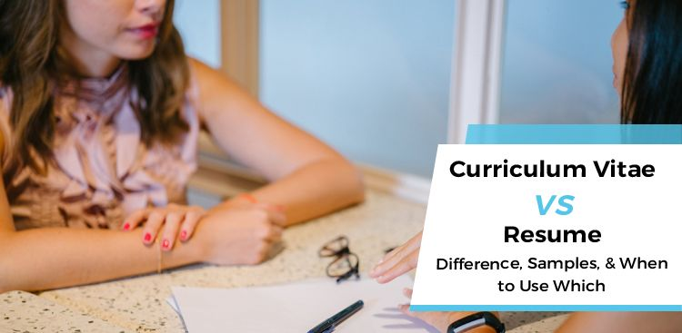CV vs. Resume: Difference, Samples, & When to Use Which