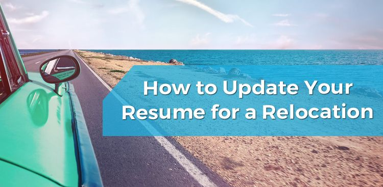 How to Update Your Resume for a Relocation