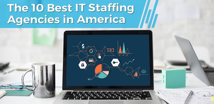 The 10 Best IT Staffing Agencies in America
