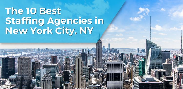 The 10 Best Staffing Agencies in New York City, NY