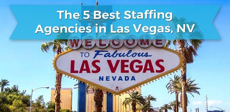 The 5 Best Staffing Agencies in Las Vegas, NV