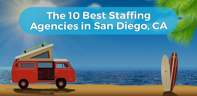 The 10 Best Staffing Agencies in San Diego, CA