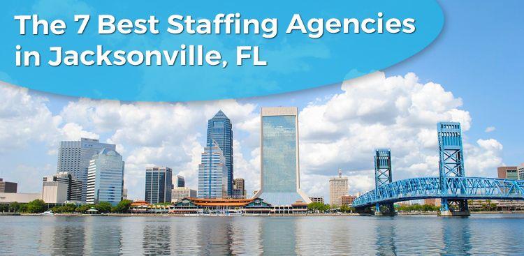 The 7 Best Staffing Agencies in Jacksonville, FL