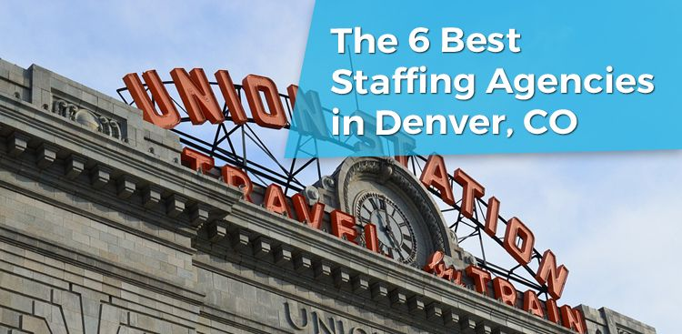 The 6 Best Staffing Agencies in Denver, CO