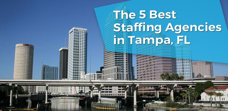 The 5 Best Staffing Agencies in Tampa, FL