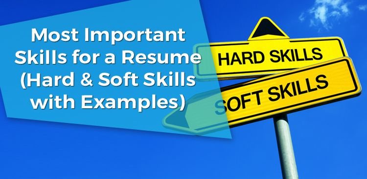 Most Important Skills for a Resume (Hard & Soft Skills)