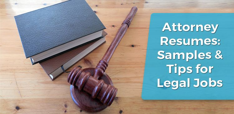 Attorney Resumes: Samples, Tips, & Services for Legal Jobs