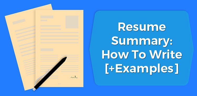 Resume Summary: How To Write [+Examples]