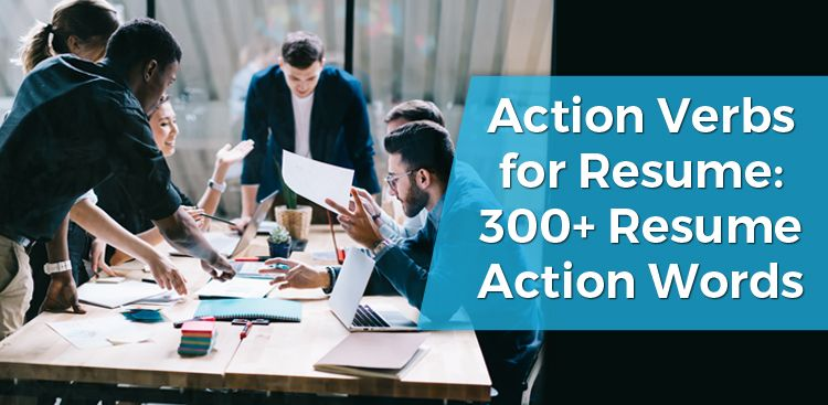 Action Verbs for Resume: 300+ Resume Action Words