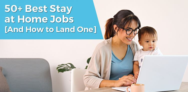 50+ Best Stay at Home Jobs [And How to Land One]