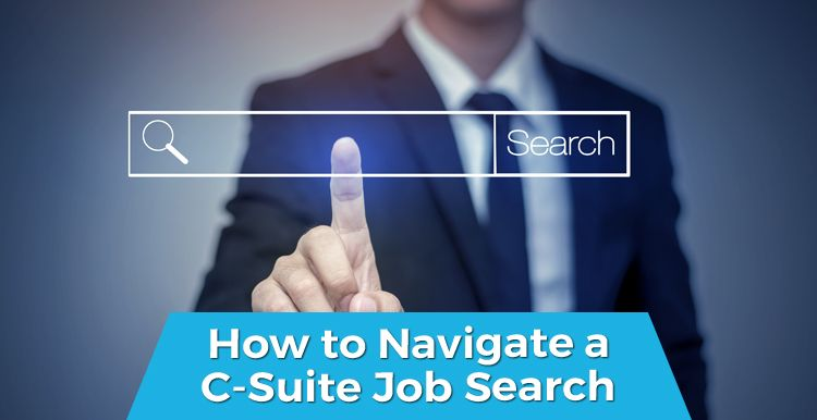 How to Navigate a C-Suite Job Search
