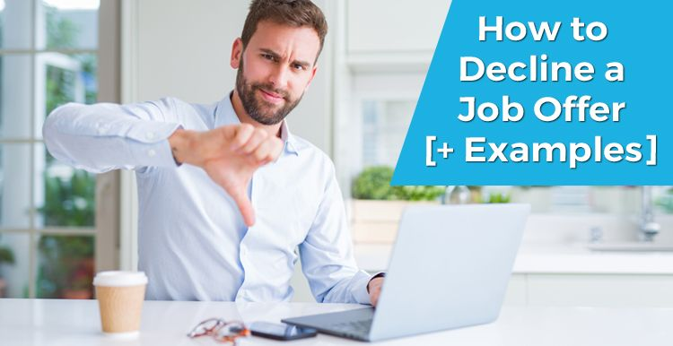 How to Decline a Job Offer [+ Examples]