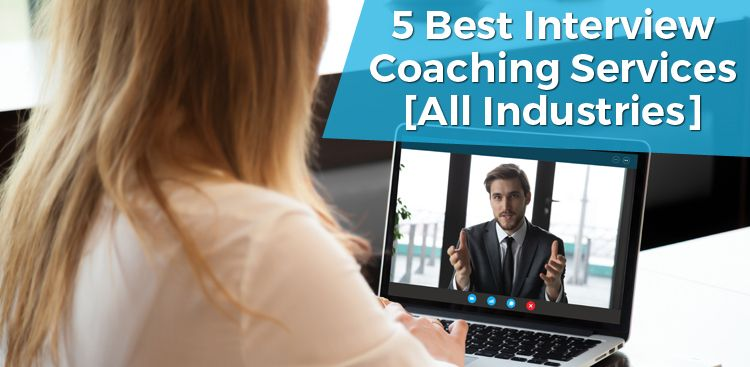 5 Best Interview Coaching Services 2021 [All Industries]