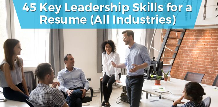 45 Key Leadership Skills for a Resume (All Industries)