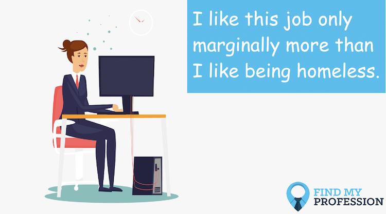 I Hate My Job. What Should I Do?