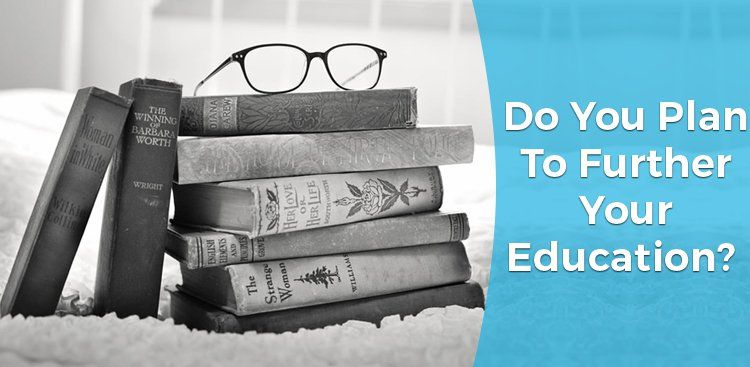 Do You Plan to Further Your Education?