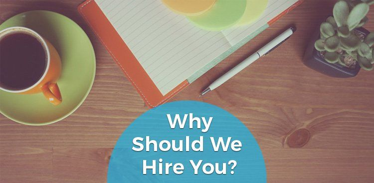 Why Should We Hire You? - Interview Question