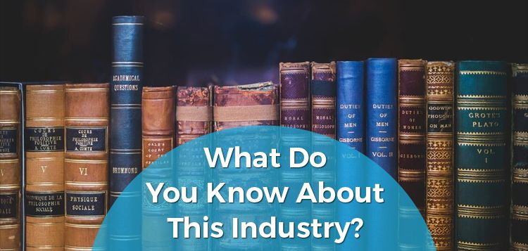 What Do You Know About This Industry?