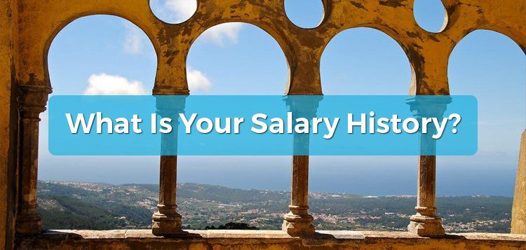 What Is Your Salary History?