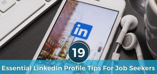 19 Essential LinkedIn Profile Tips for Job Seekers
