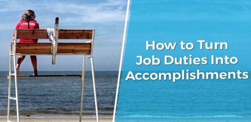How to Turn Job Duties Into Accomplishments