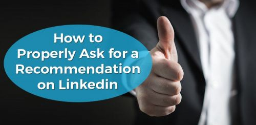 How to Properly Ask for a Recommendation on Linkedin