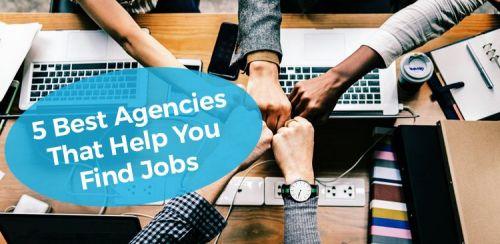5 Best Agencies That Help You Find Jobs