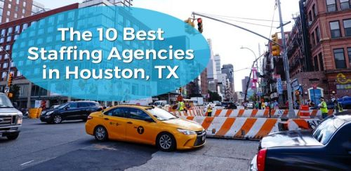 The 10 Best Staffing Agencies in Houston, TX