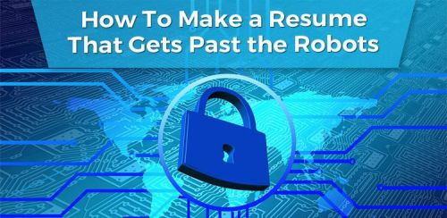 How to Make a Resume That Gets Past the Robot [ATS Resume]