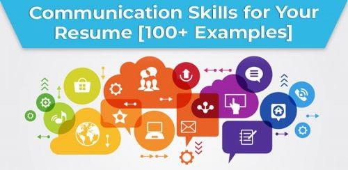 Communication Skills for Your Resume [100+ Examples]