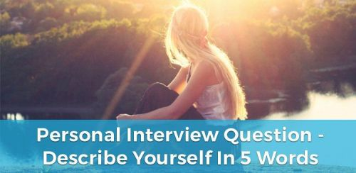 Words to Describe Yourself in an Interview (40+ Examples)