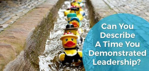 Can You Describe a Time You Demonstrated Leadership?