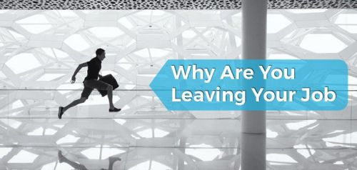 Why Are You Leaving Your Job - Interview Question